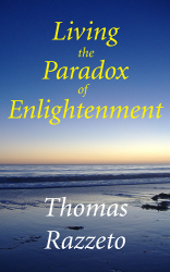 Living the Paradox of Enlightenment